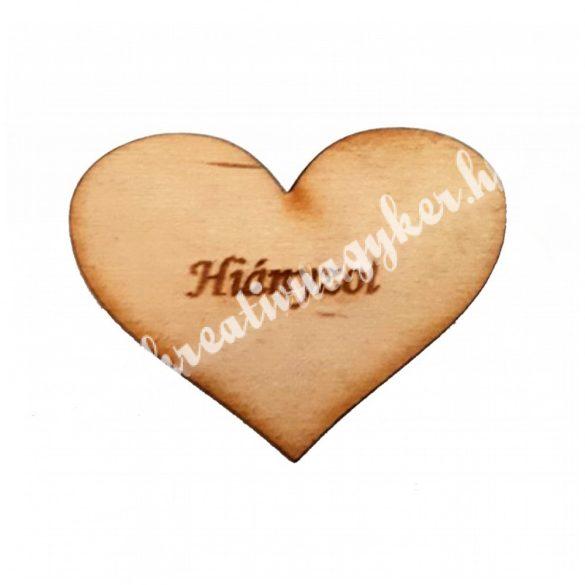 Szív faforma, Hiányzol..., 5x3,8cm,5 darab/csomag